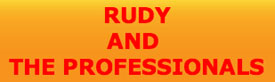 Rudy and The Professionals